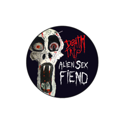 Death Trip Alien Sex Fiend Badge from Blue Crumb Truck